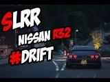 SLRR | DRIFT NISSAN R32