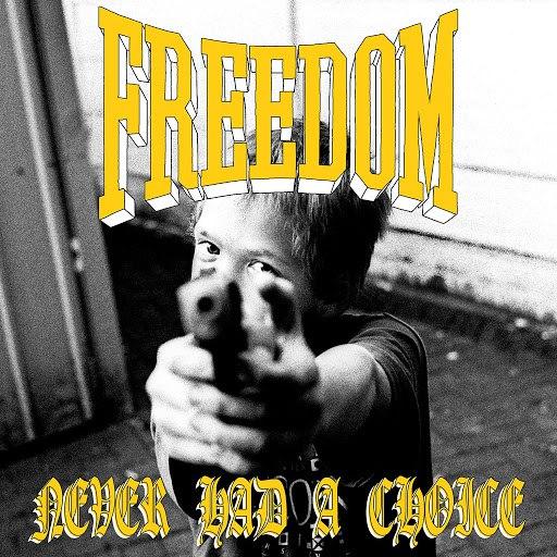 Freedom альбом Never Had a Choice