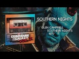 Southern Nights - Glen Campbell Guardians of the Galaxy Vol 2 Official Soundtrack
