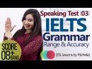 IELTS Speaking Test L3 Grammar Range Accuracy Score better band in IELTS exam