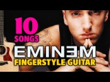 EMINEM. 10 songs on fingerstyle acoustic guitar with TABS