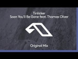 Tinlicker feat. Thomas Oliver - Soon Youll Be Gone