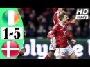 Denmark vs Ireland 5 1 All Goals Extended Highlights 14 11 2017