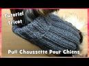 Tutoriel Tricot Pull Chaussette pour petits chiens Chihuahuas ou Yorkshires