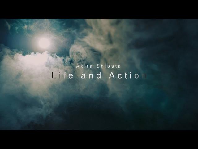 Life and Action - Akira Shibata (Directors cut) 【Pansonic GH5 wGlidecam】