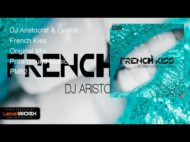 DJ Aristocrat Gosha - French Kiss (Original Mix)