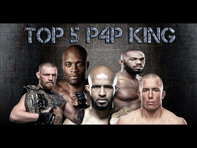 TOP 5 P4P KING top 5 p4p king
