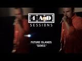 Future Islands - Doves (4AD Session)