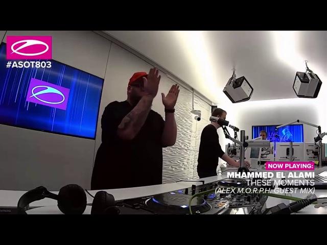 ASOT803 Mhammed El Alami - These Moments [Alex M.O.R.P.H Guest Mix]