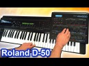 ROLAND D 50 Ambient Chillout Arpeggiator Music SYNTH DEMO