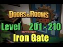 Doors and Rooms Zero - Level 201 - 210 - Iron Gate - Walkthrough  Побег игра : Doors&Rooms Zero