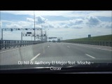 Музыка в дорогу 2016, Music on the road, DJ Nil &amp Anthony El Mejor feat Mischa  Closer