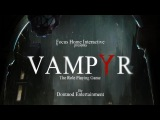 Vampyr: Darkness Within - Gameplay/Геймплей  (E3 2017)  Demo