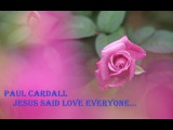 Paul Cardall. Jesus Said Love Everyone