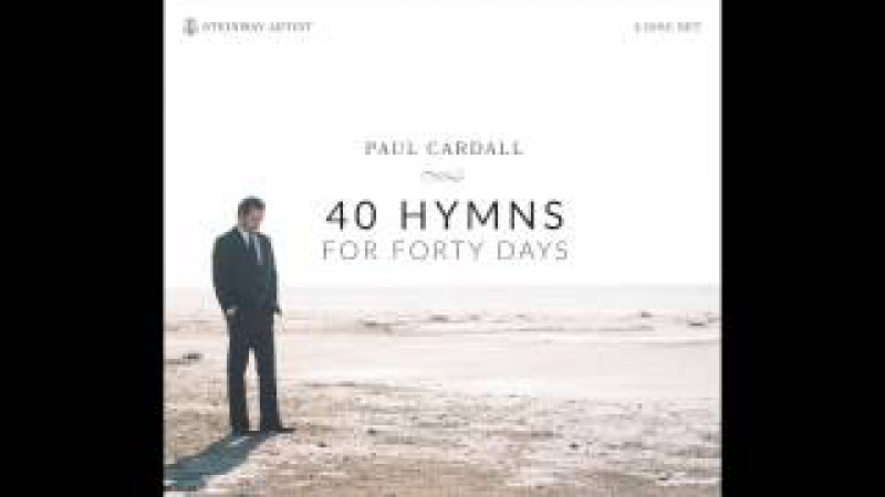 Paul Cardall: Israel, Israel God is Calling (40 Hymns for Forty Days)