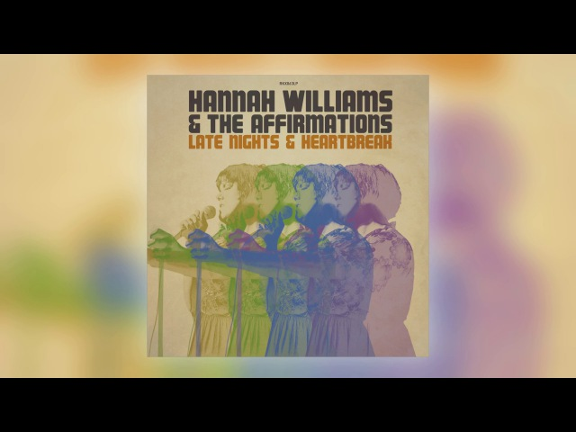 07 Hannah Williams The Affirmations - Late Nights Heartbreak [Record Kicks]