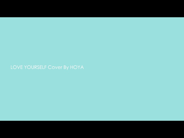 LOVE YOURSELF Justin Bieber cover by HOYA