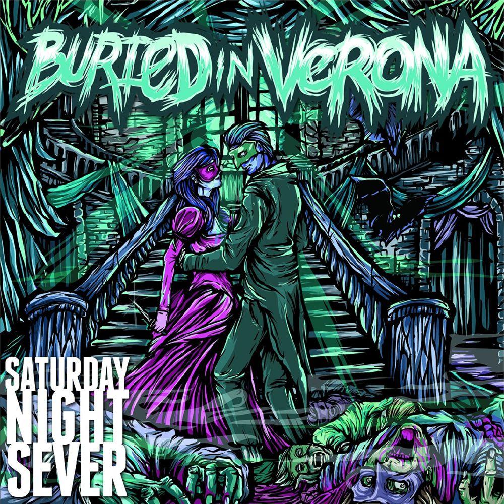 Buried In Verona - Saturday Night Sever (2010)