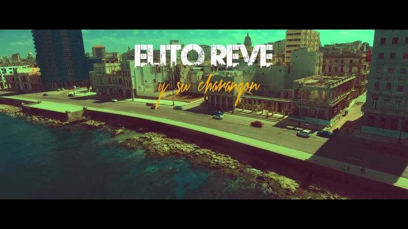 Elito Revé y su Charangón Yo me muero en La Habana