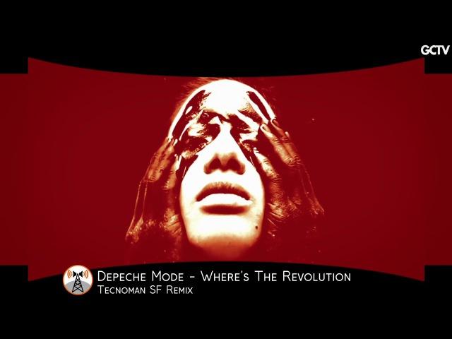 Depeche Mode - Where's The Revolution [Tecnoman SF Remix]