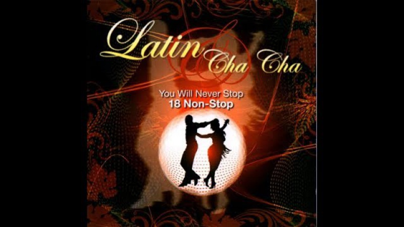 Latin Cha Cha You Will Never Stop 18 Non-Stop (Instrumental)