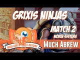 Much Abrew Grixis Ninjas vs Norin Sisters (Match 2)