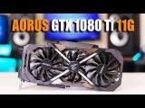AORUS GTX 1080 Ti 11G Большой Обзор