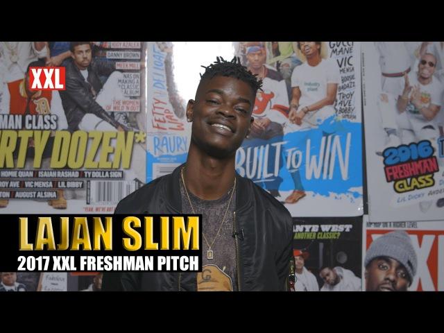 Lajan Slim's Pitch for 2017 XXL Freshman XXL