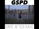 GSPD - Rape after rave (EP 2017)