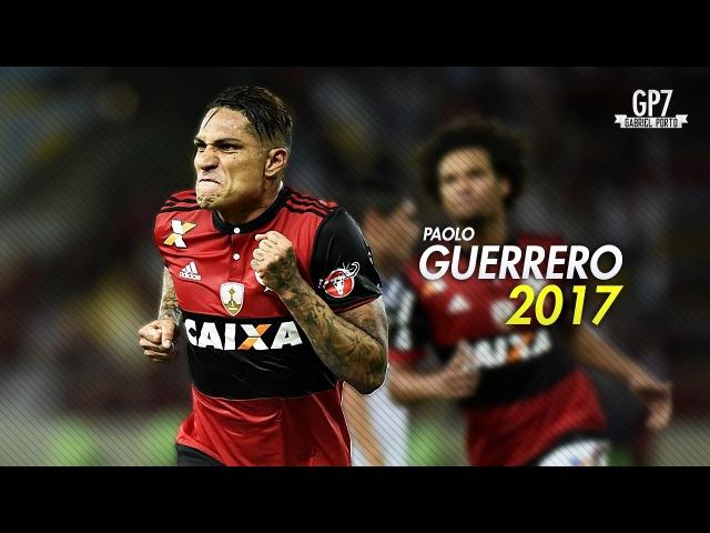 Paolo Guerrero ● Acabou o Caô ● Skills Goals - 2017 | HD