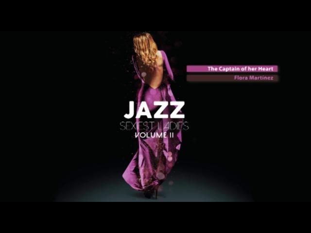 Sexiest Ladies of Jazz Vol. 2 - The New Trilogy! - Full Album - New 2017