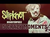Slipknot - Disasterpiece [5 CRAZY LIVE MOMENTS]