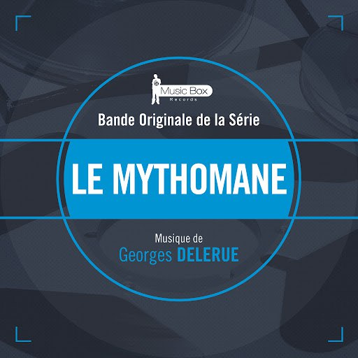 Georges Delerue альбом Le mythomane (Bande originale de la série)