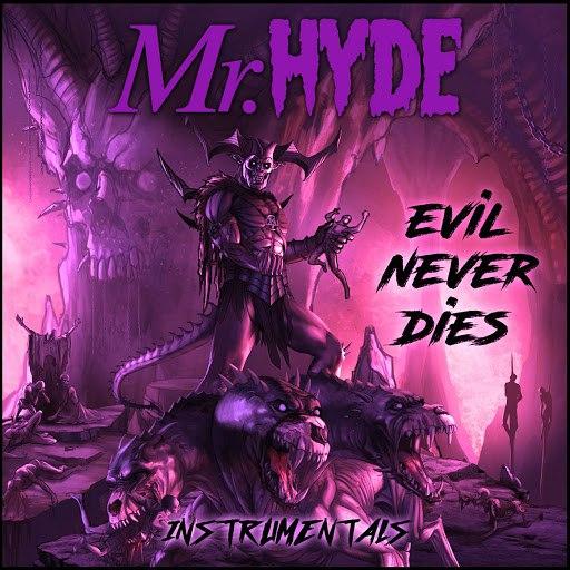 Mr. Hyde альбом Evil Never Dies (Instrumentals)