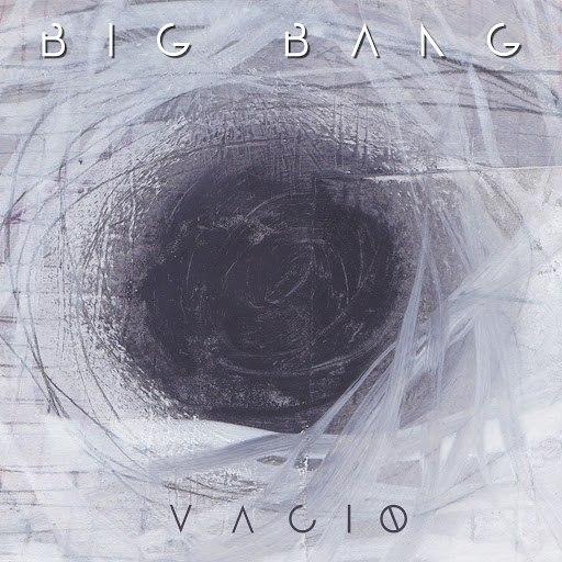 Big Bang альбом Vacío