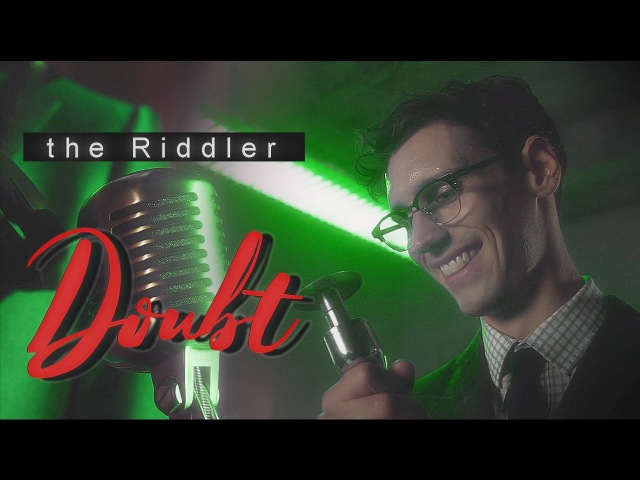 The riddler | doubt