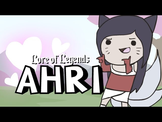 Lore of Legends: Ahri the Nine-Tailed Fox
