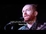 Never Alone - Newton Faulkner Richer Sounds
