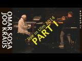 OMAR SOSA &amp JOO KRAUS - Live in Ulm 2014 - Part I
