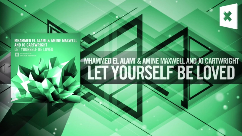 Mhammed El Alami Amine Maxwell Jo Cartwright - Let Yourself Be Loved FULL (Amsterdam Trance)