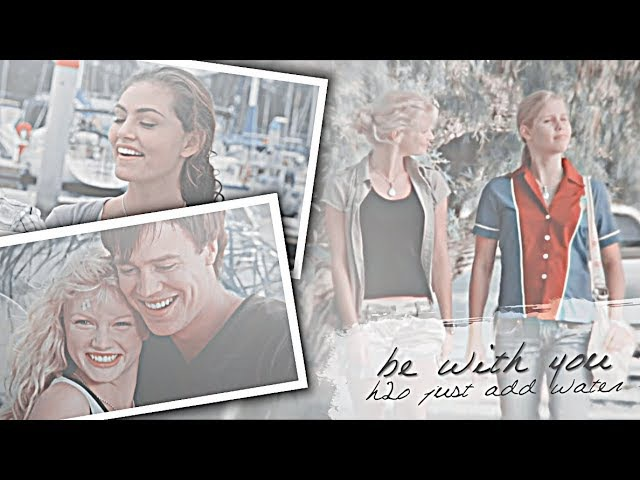 H2O | Be With You (Dedicated to HeartOfNarnia)