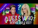 GUESS WHO  Devine qui c'est  (ft. Bebe Rexha)