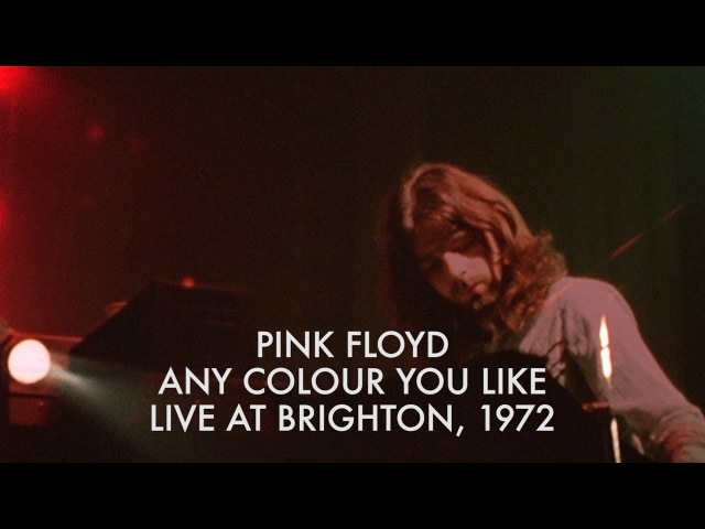 Pink Floyd Any Colour You Like Live at Brighton