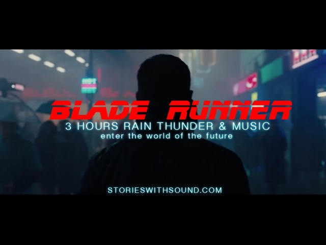 3 HOURS BLADE RUNNER 2017 RAIN THUNDER MUSIC with BLACKSCREEN