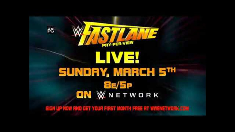 WWE Fastlane 2017 Official Promo – Live Sunday, March 5