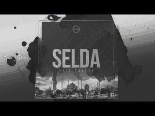 CRIS TAYLOR - SELDA ( Best Turkish Trap / Türkçe Müzik 2018 )
