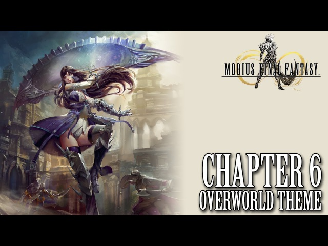 Mobius Final Fantasy OST Chapter 6 Overworld Theme