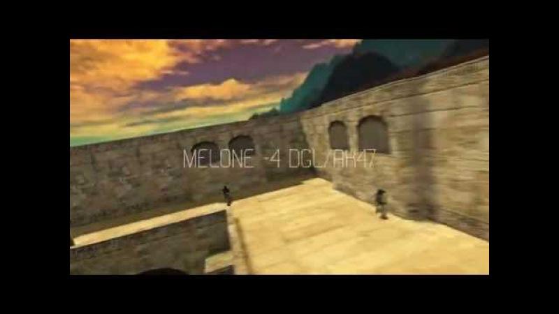 Melone -4 dgl/ak47 [CS:1.6]