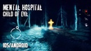 MENTAL HOSPITAL CHILD OF EVIL Android iOS BETA GAMEPLAY Horror Game