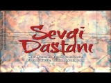 MC Murad, Azad Şabanov, Elşad Xose, Elnur, Natavan - Sevgi Dastanı (Audio)